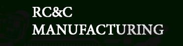 RC & C Manufacturing